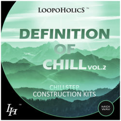 Definition Of Chill Vol. 2: Chillstep Construction Kits