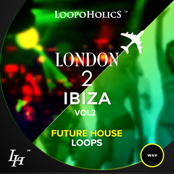 London 2 Ibiza Vol. 2: Future House Loops
