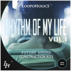 Rhythm Of My Life Vol. 1: Future House Construction Kits
