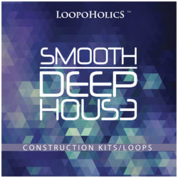 Smooth Deep House: Construction Kits