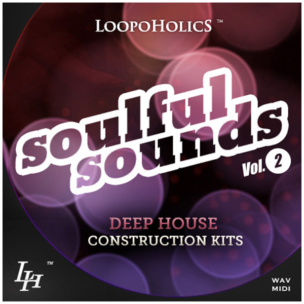 Soulful Sounds Vol. 2: Deep House Construction Kits