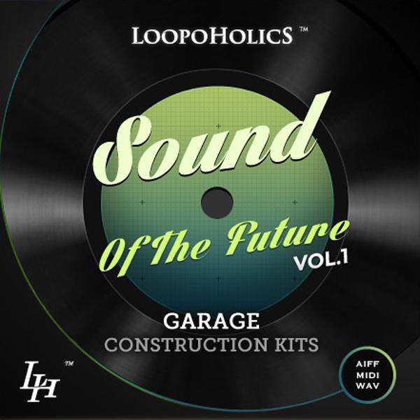 Sound Of The Future Vol. 1: Garage Construction Kits
