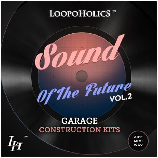 Sound Of The Future Vol. 2: Garage Construction Kits