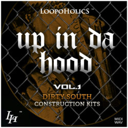 Up In Da Hood Vol. 1: Dirty South Construction Kits
