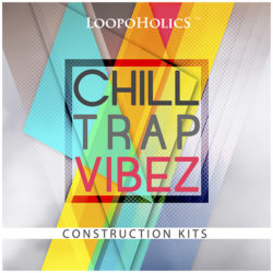 Chilltrap Vibez: Construction Kits